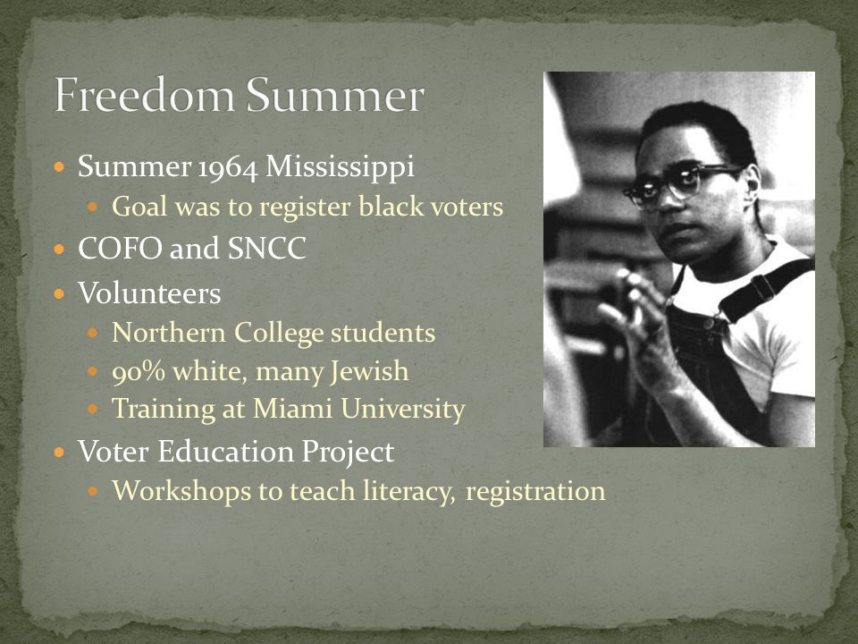 Freedom Summer Summer 1964 Mississippi COFO and SNCC Volunteers