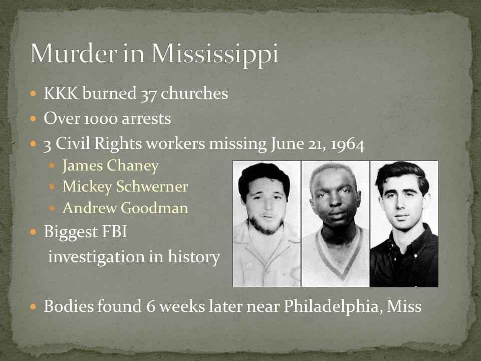 Murder in Mississippi KKK burned 37 churches Over 1000 arrests