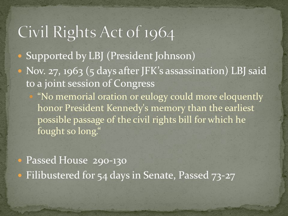 Civil Rights Act of 1964 Supported by LBJ (President Johnson)
