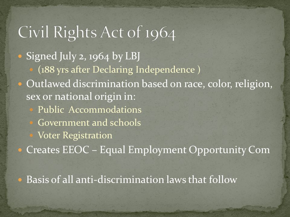 Civil Rights Act of 1964 Signed July 2, 1964 by LBJ