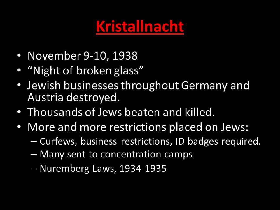 Kristallnacht November 9-10, 1938 Night of broken glass