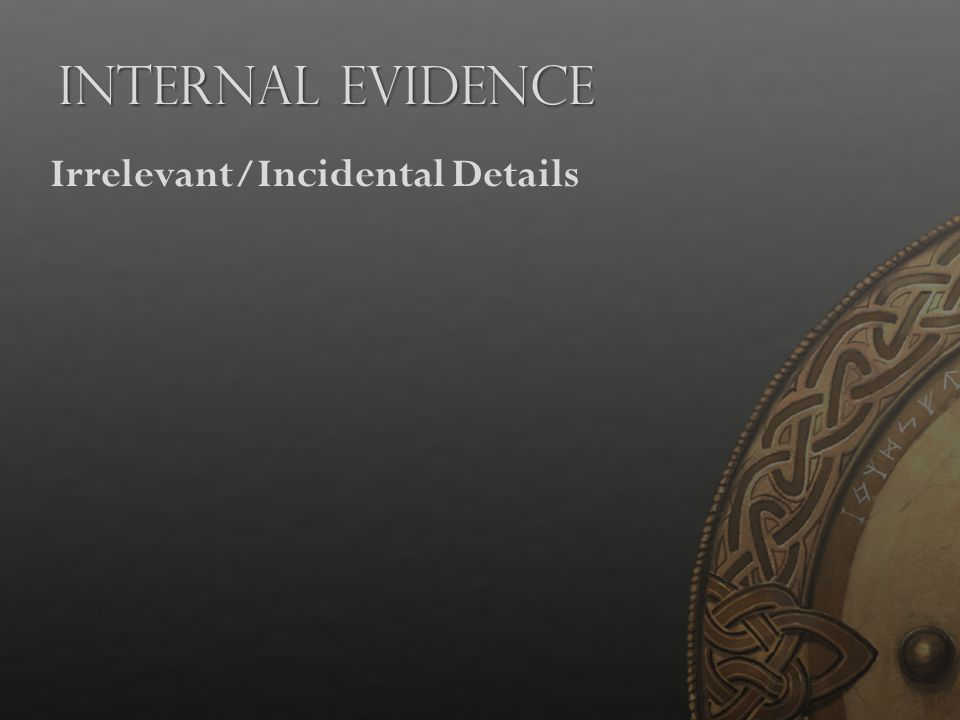 Internal Evidence Irrelevant/Incidental Details Presentation Notes: