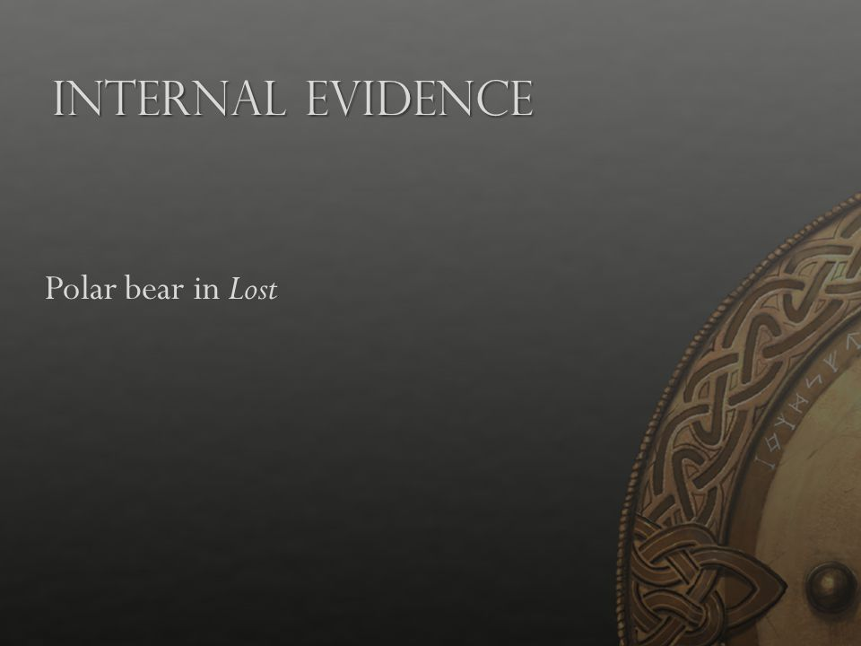 Internal Evidence Polar bear in Lost Presentation Notes: