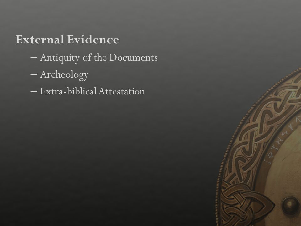 External Evidence Antiquity of the Documents Archeology