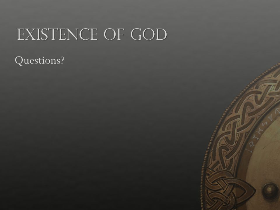 Existence of God Questions