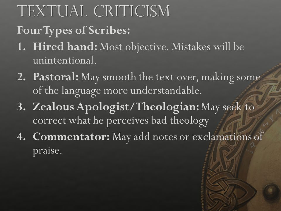 Textual Criticism Four Types of Scribes: