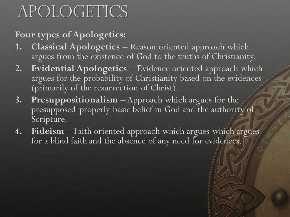 Apologetics Four types of Apologetics: