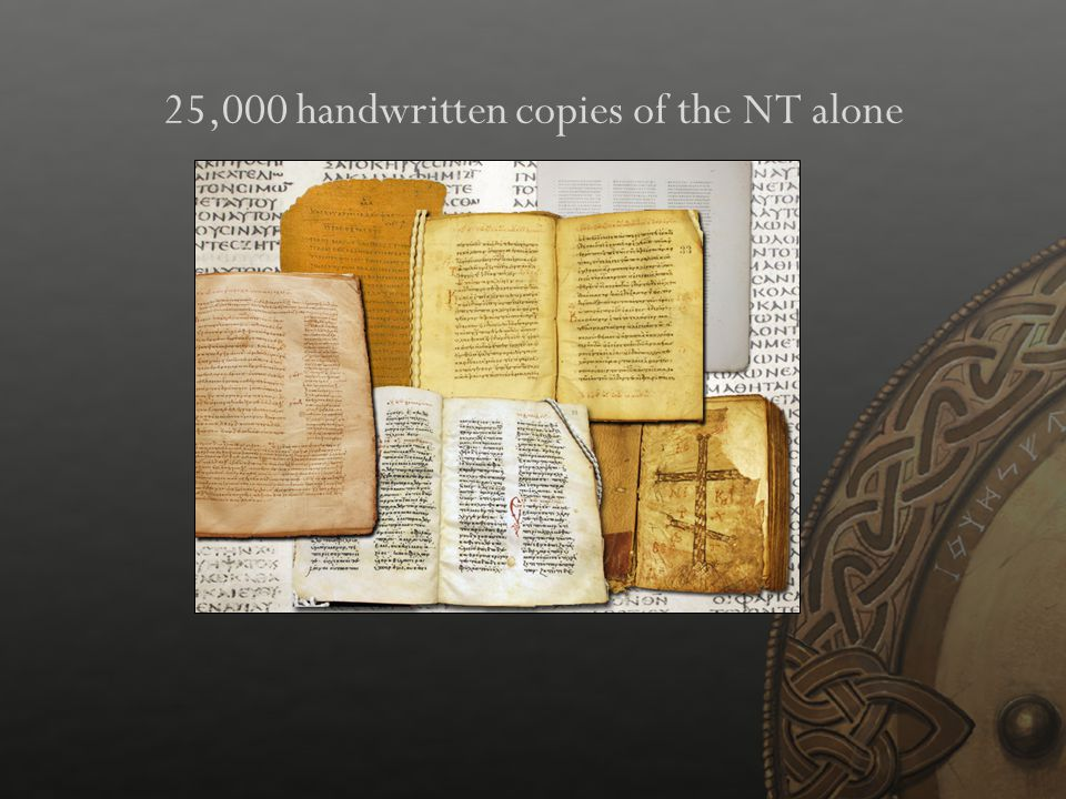 25,000 handwritten copies of the NT alone