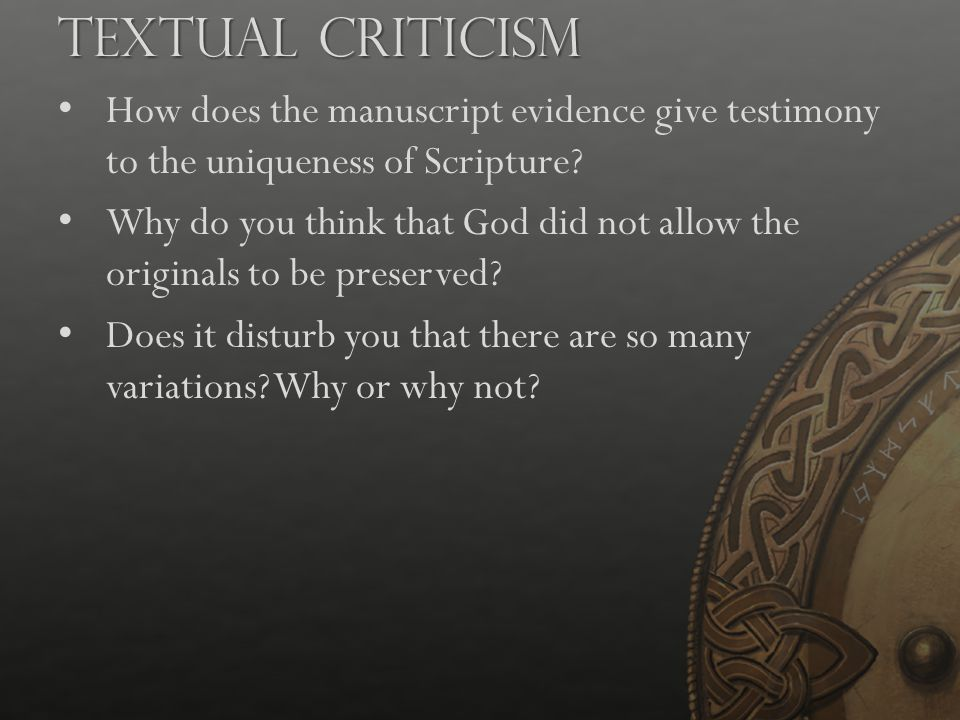 Textual Criticism How does the manuscript evidence give testimony to the uniqueness of Scripture