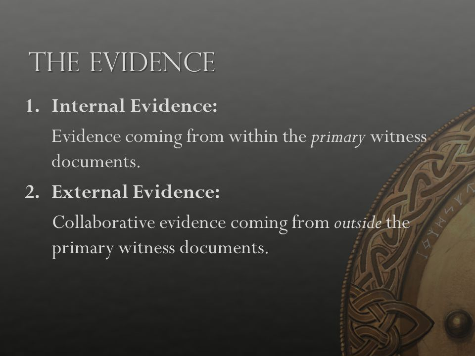 The Evidence Internal Evidence: