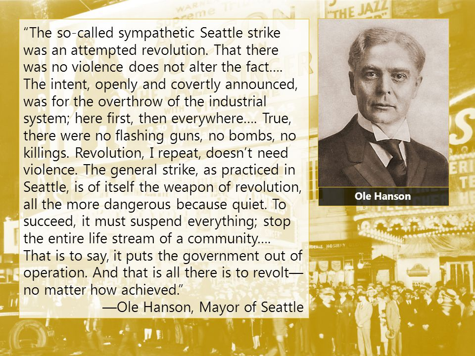 The so-called sympathetic Seattle strike was an attempted revolution