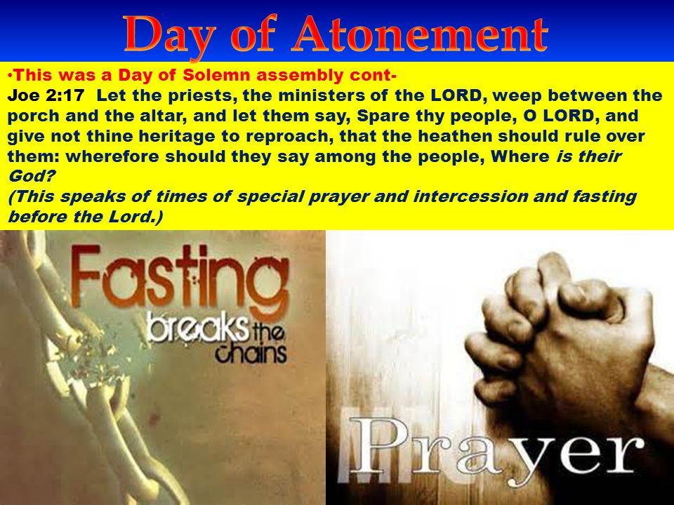 Day of Atonement This was a Day of Solemn assembly cont-