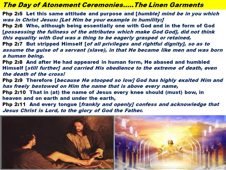 The Day of Atonement Ceremonies…..The Linen Garments