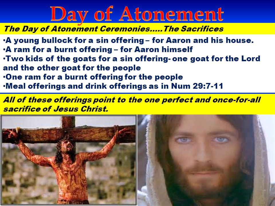 Day of Atonement The Day of Atonement Ceremonies…..The Sacrifices
