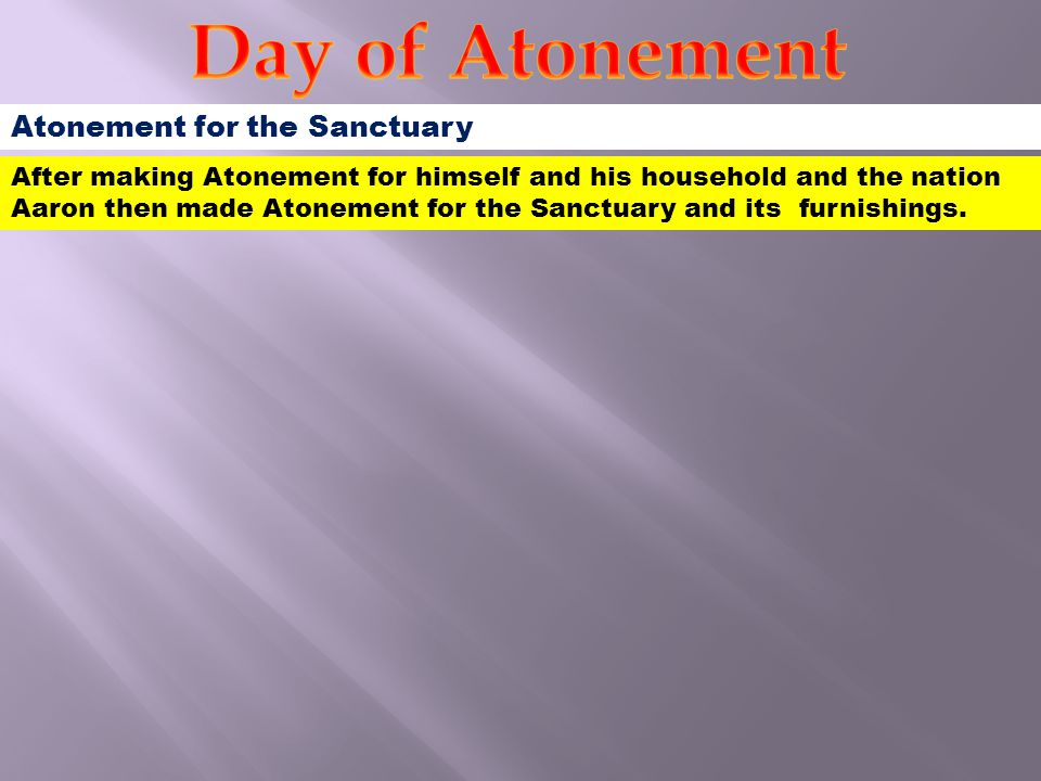 Day of Atonement Atonement for the Sanctuary