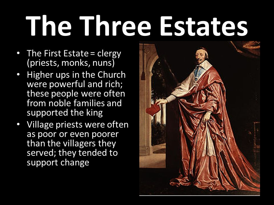 The Three Estates The First Estate = clergy (priests, monks, nuns)