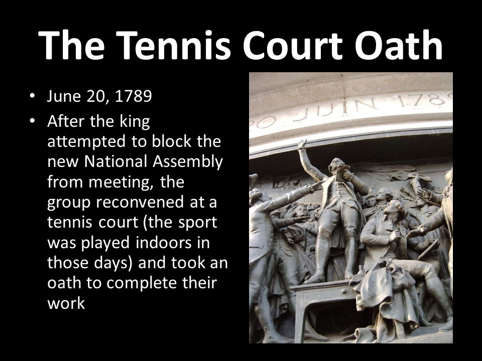 The Tennis Court Oath June 20, 1789