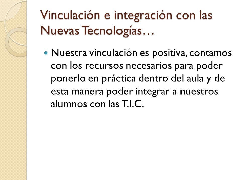 Vinculación e integración con las Nuevas Tecnologías…