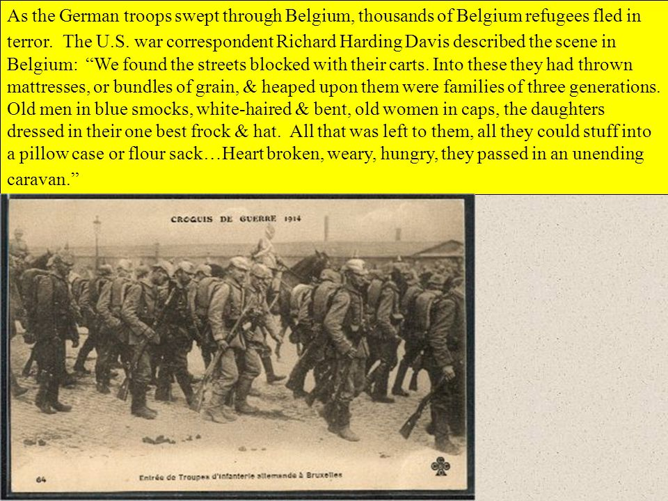 As the German troops swept through Belgium, thousands of Belgium refugees fled in terror.