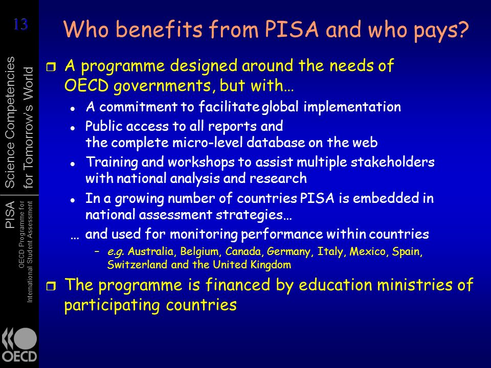 Who benefits from PISA and who pays