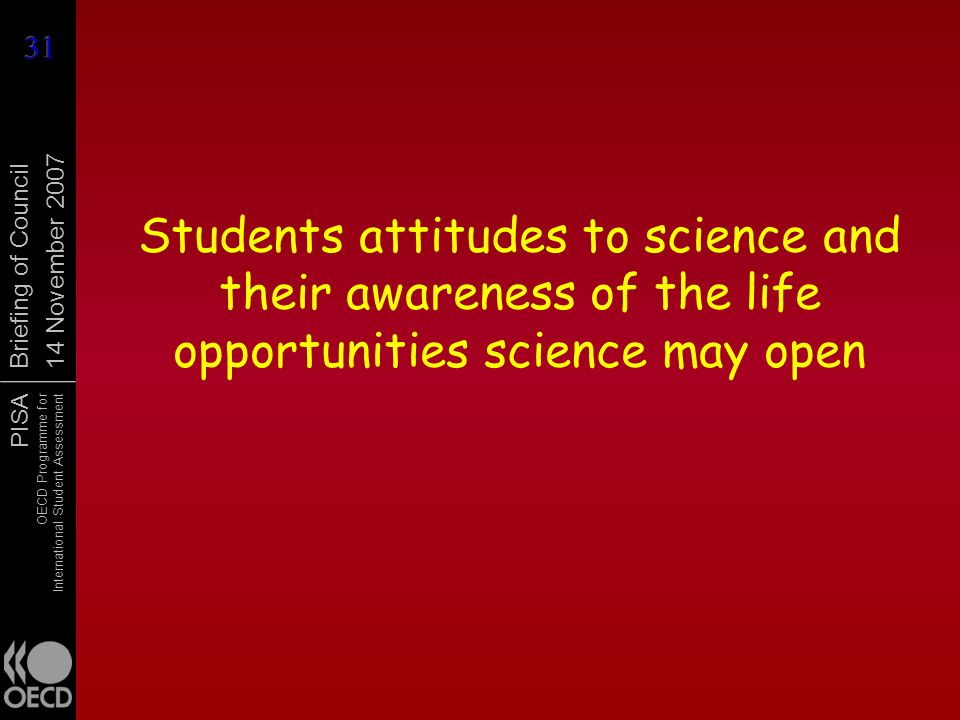 Students attitudes to science and their awareness of the life opportunities science may open