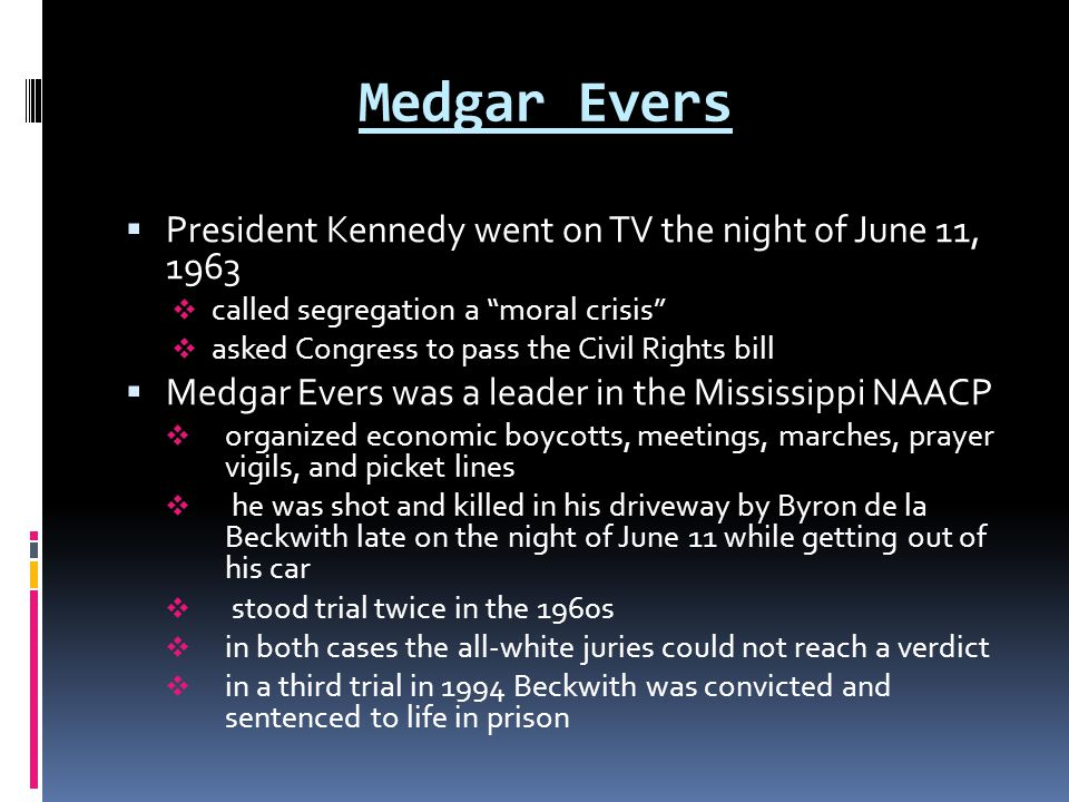 Medgar Evers President Kennedy went on TV the night of June 11, 1963
