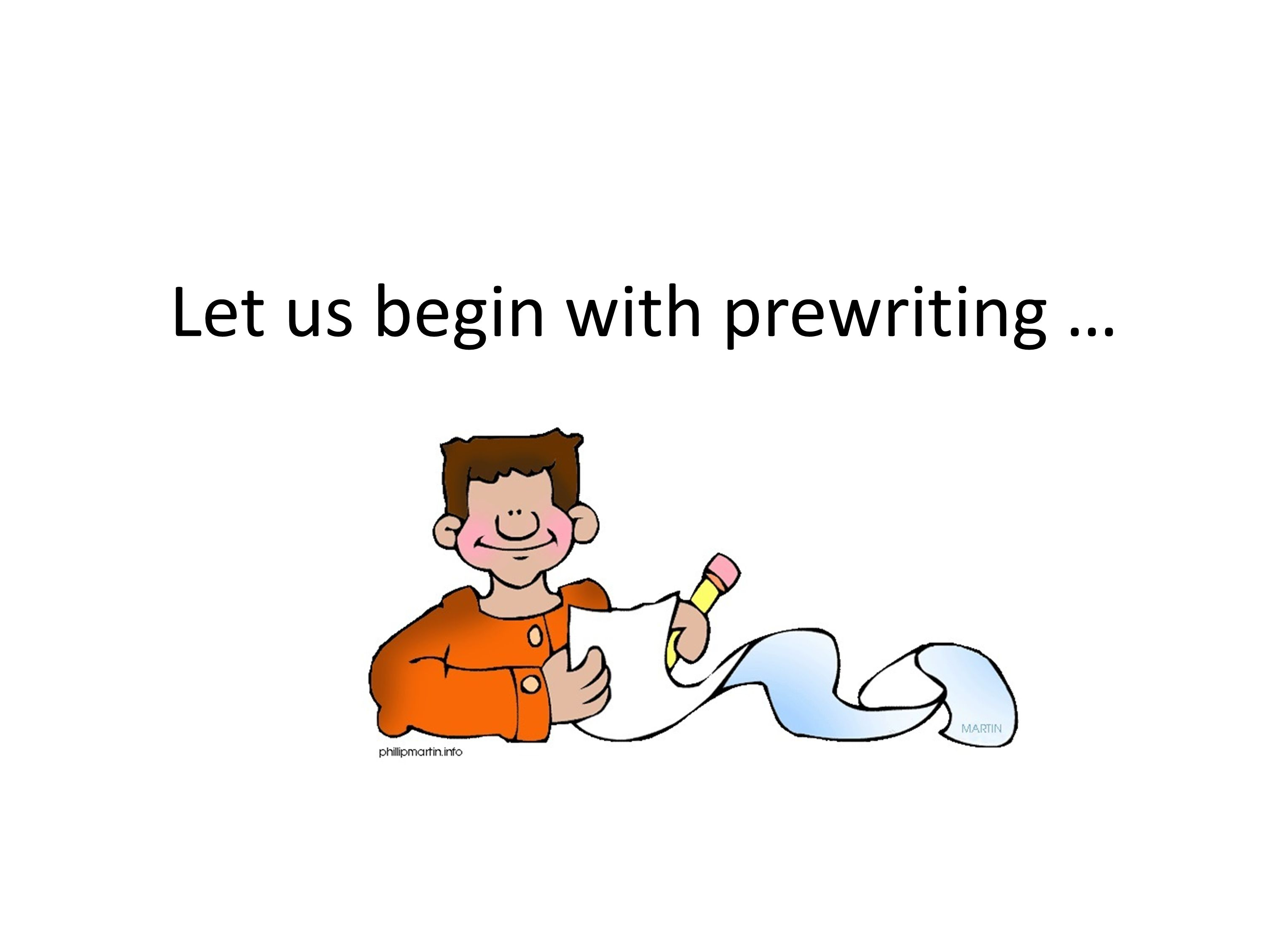 Let us begin with prewriting …