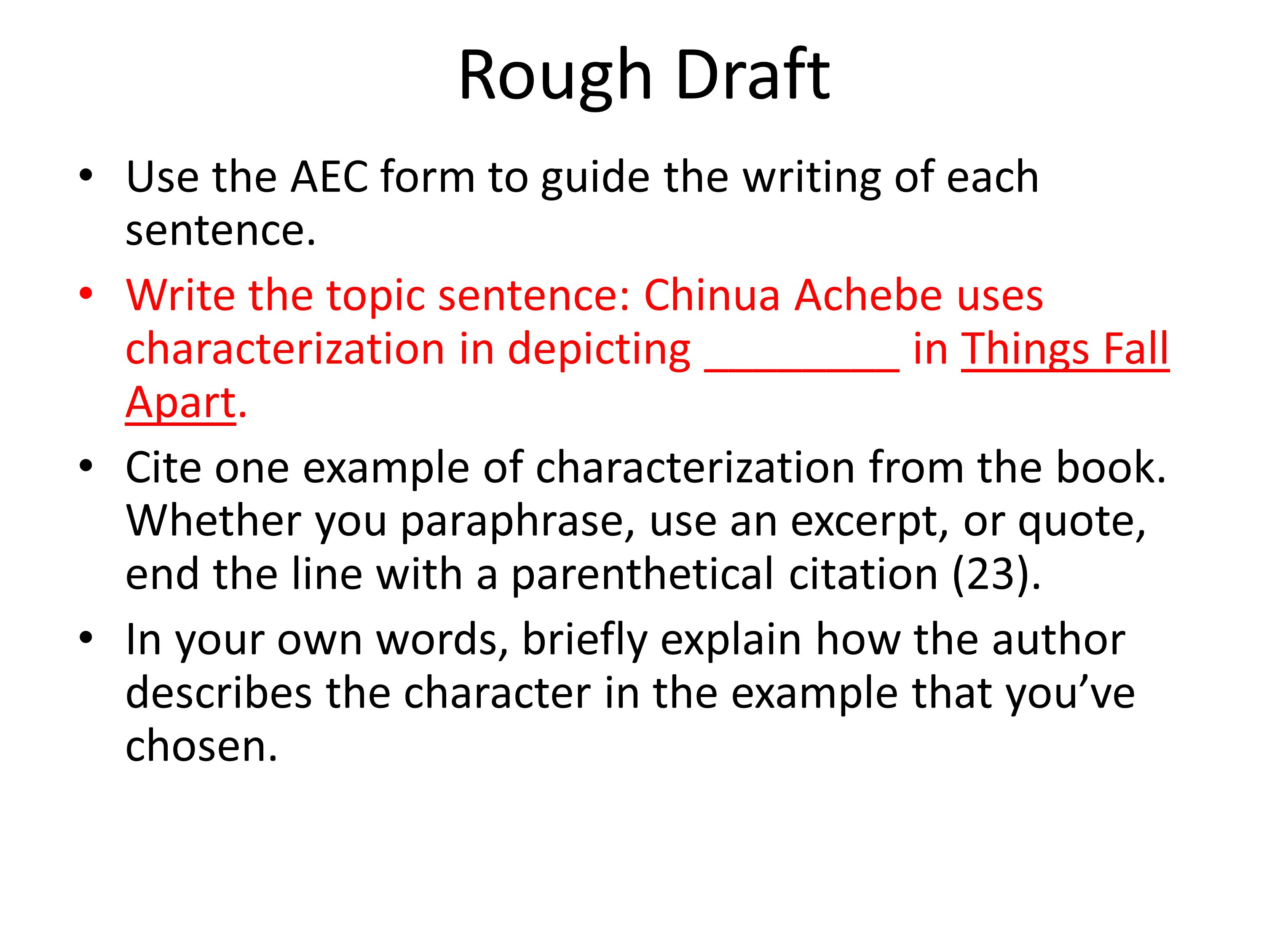 Rough Draft Use the AEC form to guide the writing of each sentence.