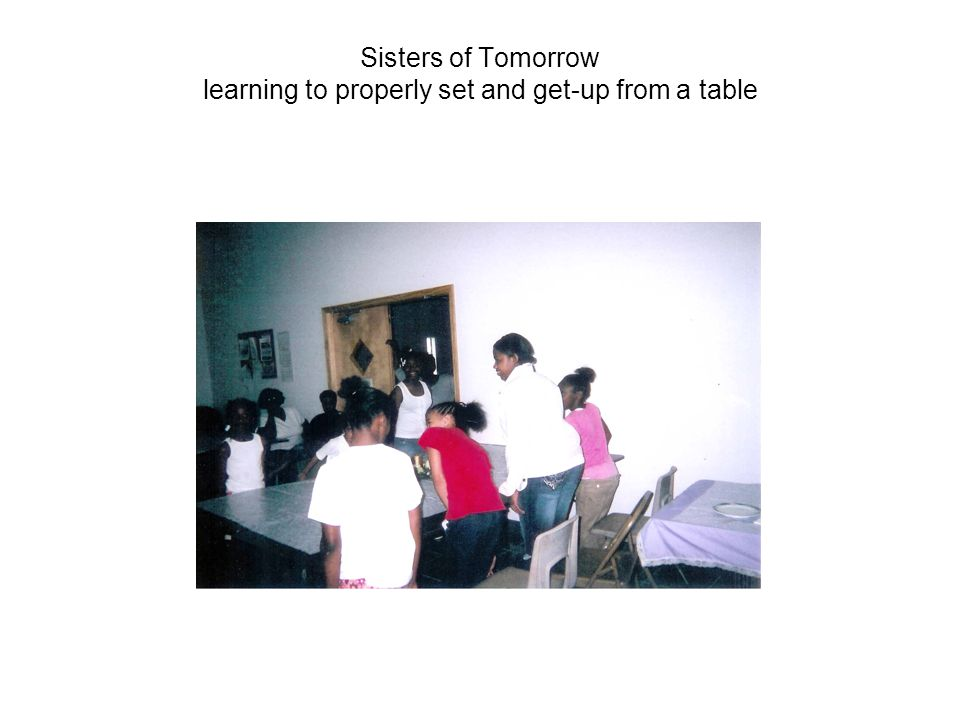 Sisters of Tomorrow learning to properly set and get-up from a table