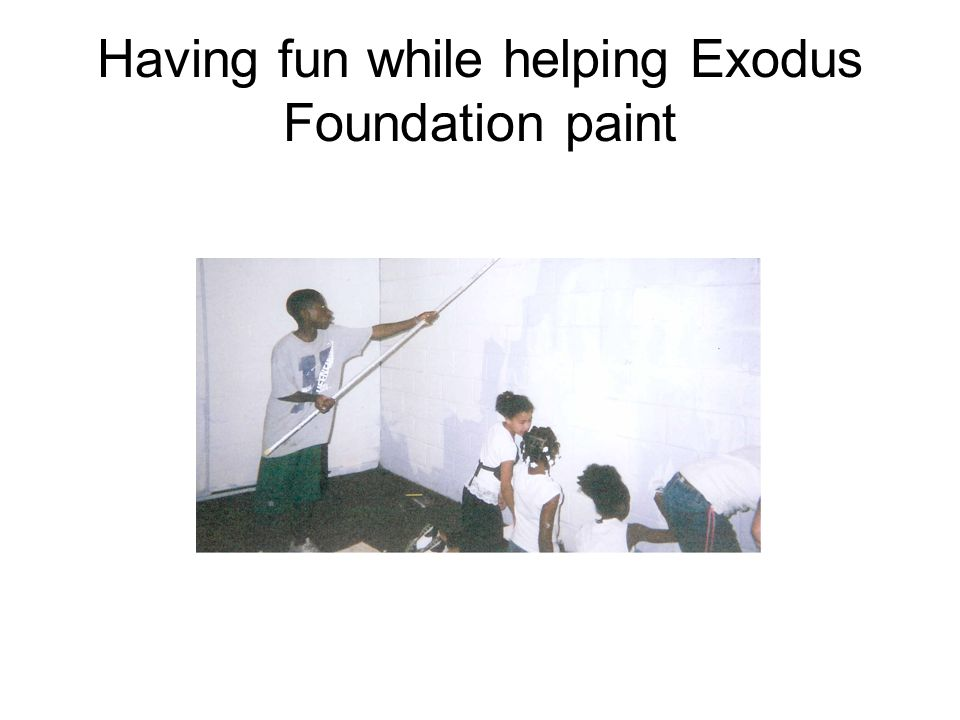 Having fun while helping Exodus Foundation paint