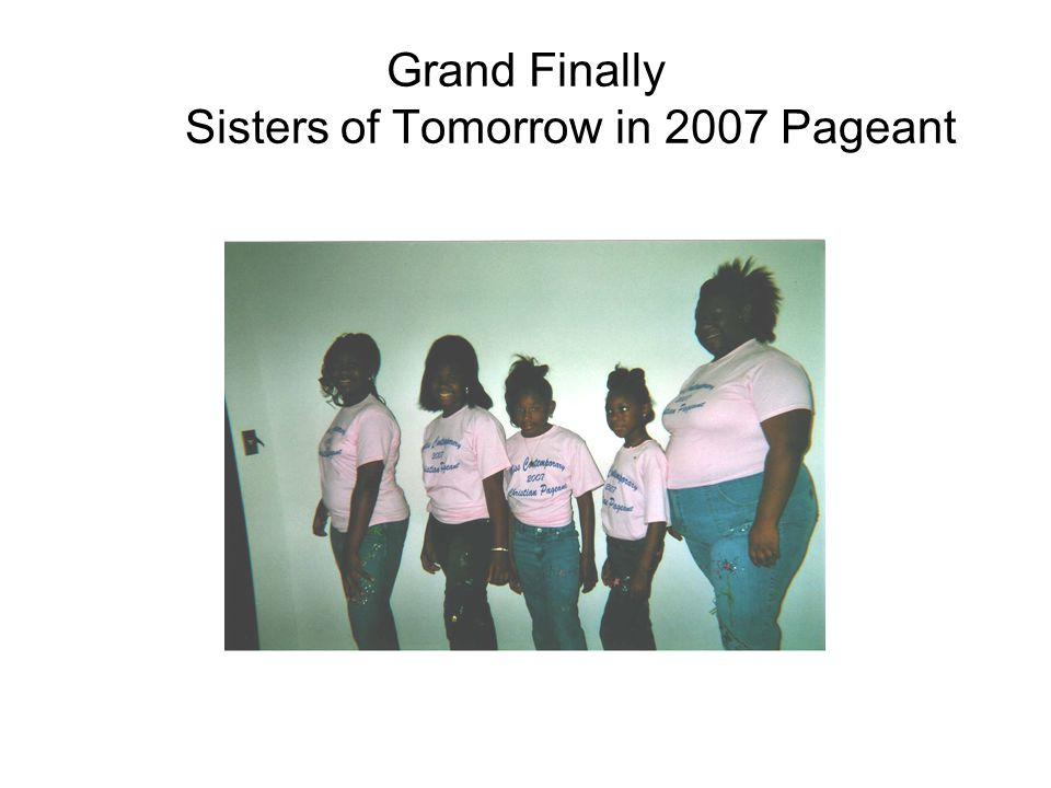 Grand Finally Sisters of Tomorrow in 2007 Pageant