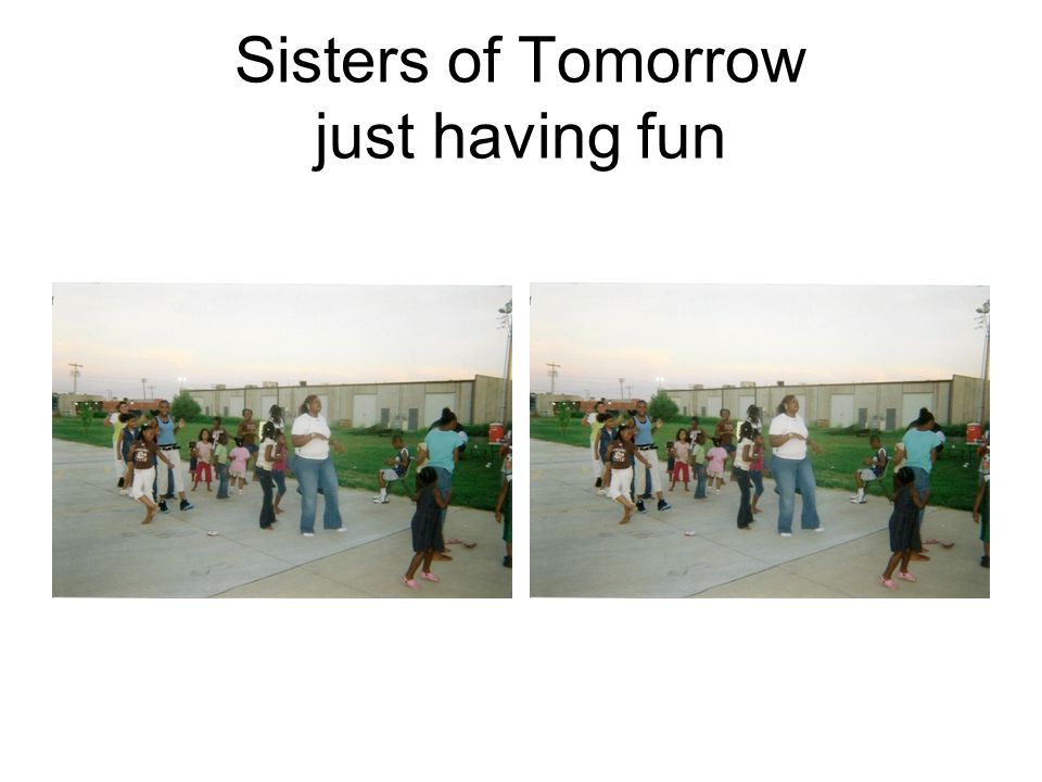 Sisters of Tomorrow just having fun