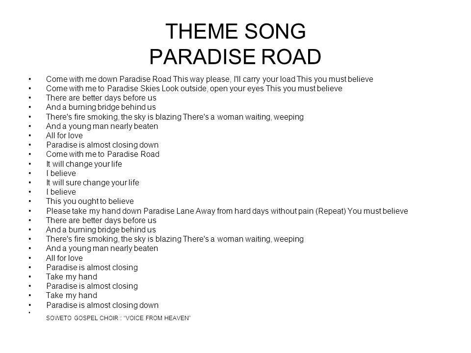 THEME SONG PARADISE ROAD