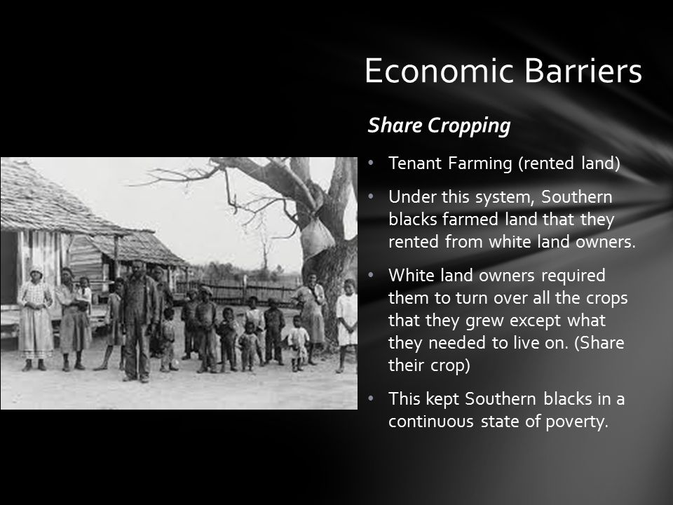 Economic Barriers Share Cropping Tenant Farming (rented land)