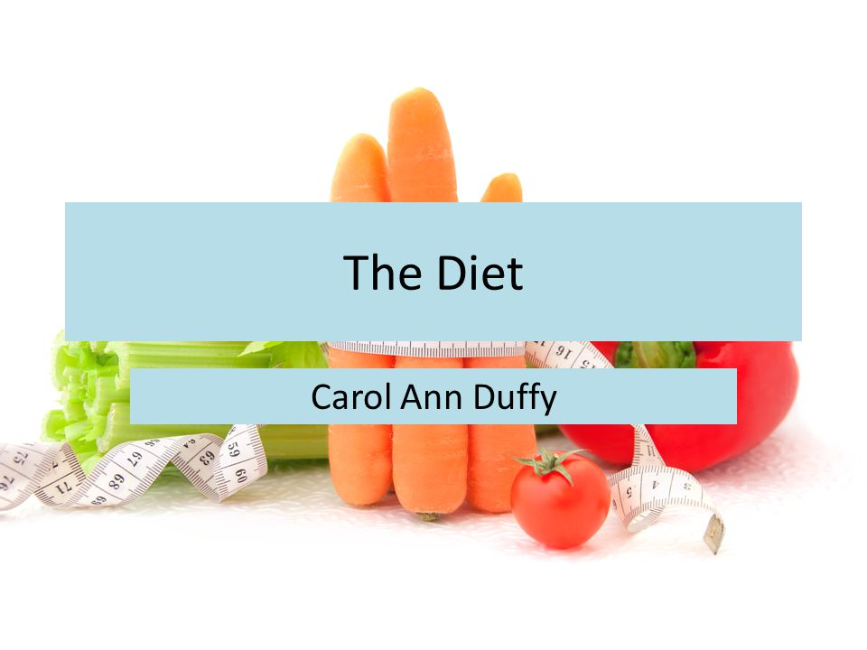 The Diet Carol Ann Duffy