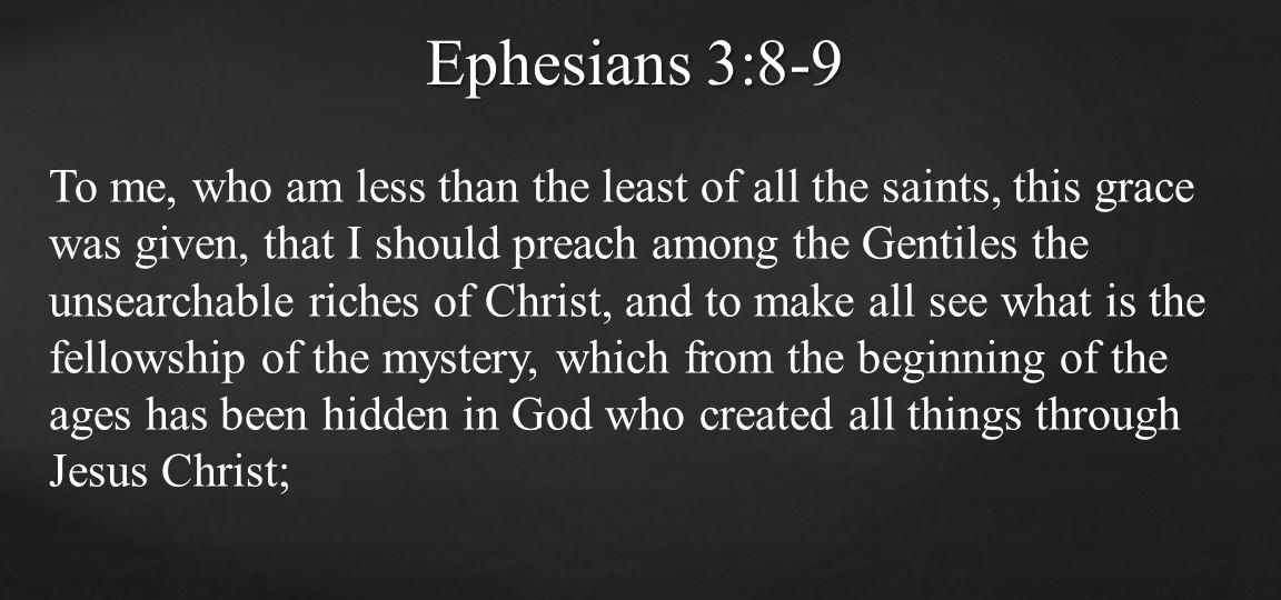 Ephesians 3:8-9