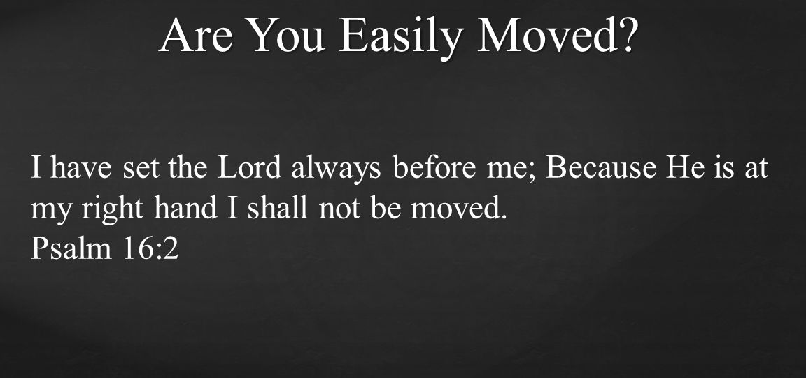 Are You Easily Moved.