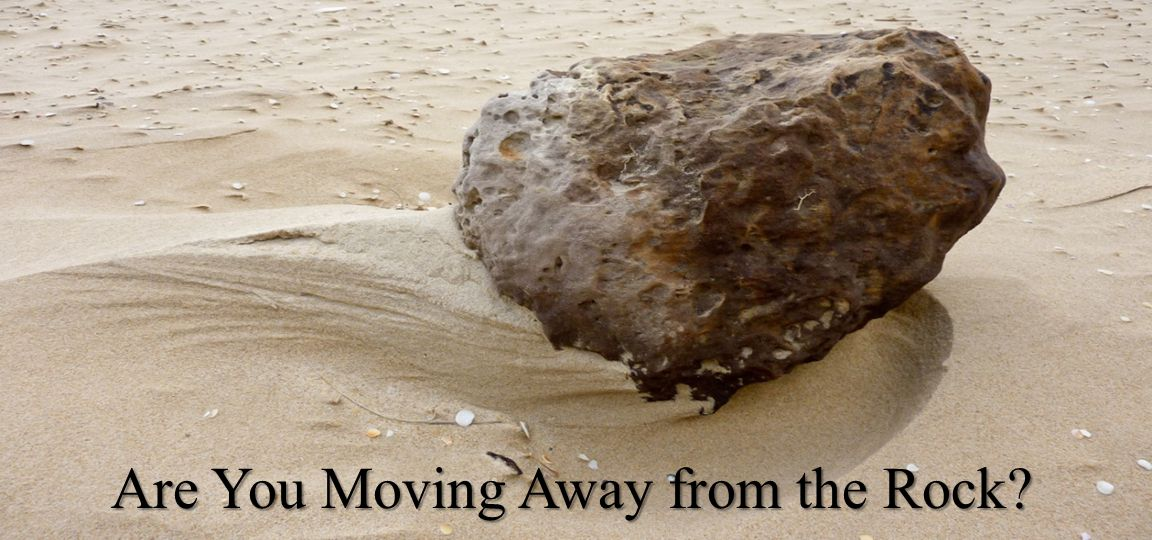 Are You Moving Away from the Rock