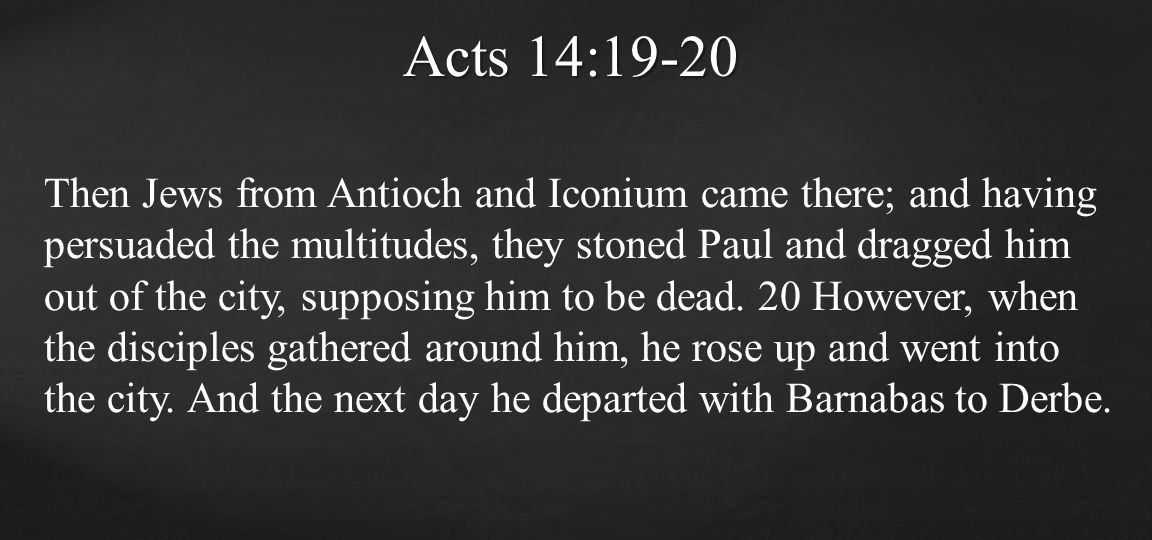 Acts 14:19-20