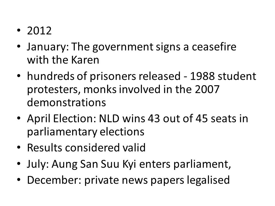 2012 January: The government signs a ceasefire with the Karen.