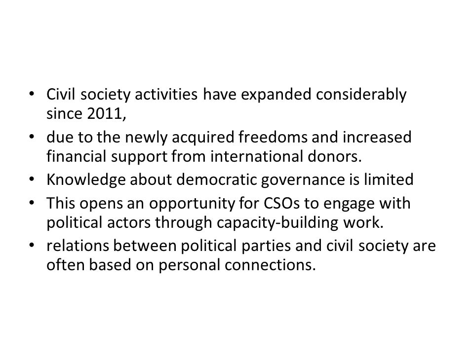 Civil society activities have expanded considerably since 2011,