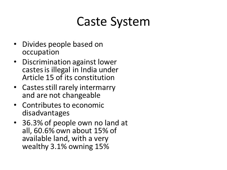 Caste System Divides people based on occupation