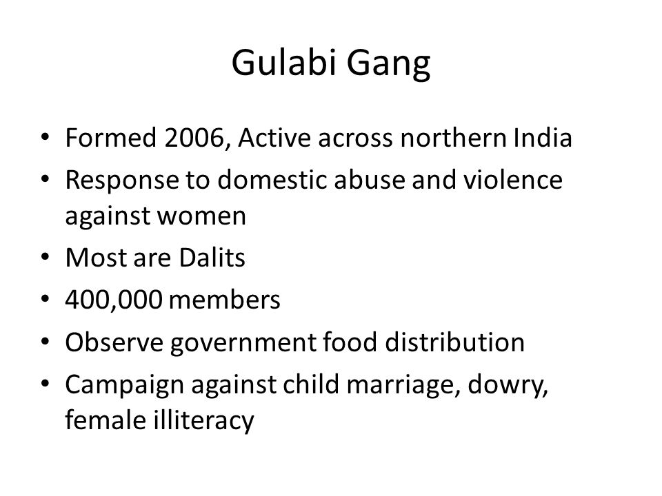 Gulabi Gang Formed 2006, Active across northern India