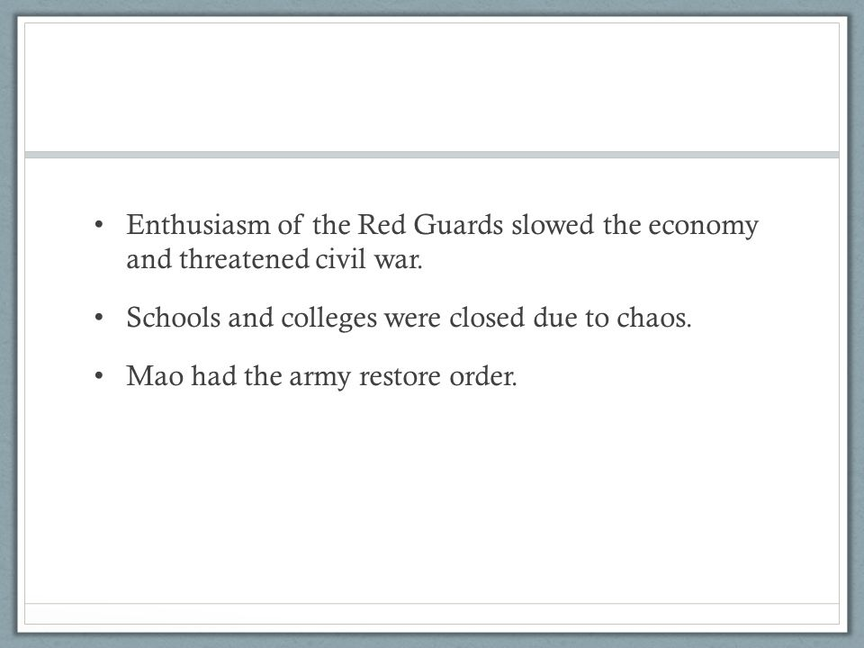 Enthusiasm of the Red Guards slowed the economy and threatened civil war.