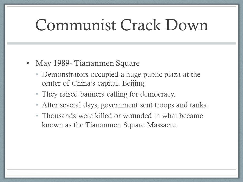 Communist Crack Down May 1989- Tiananmen Square