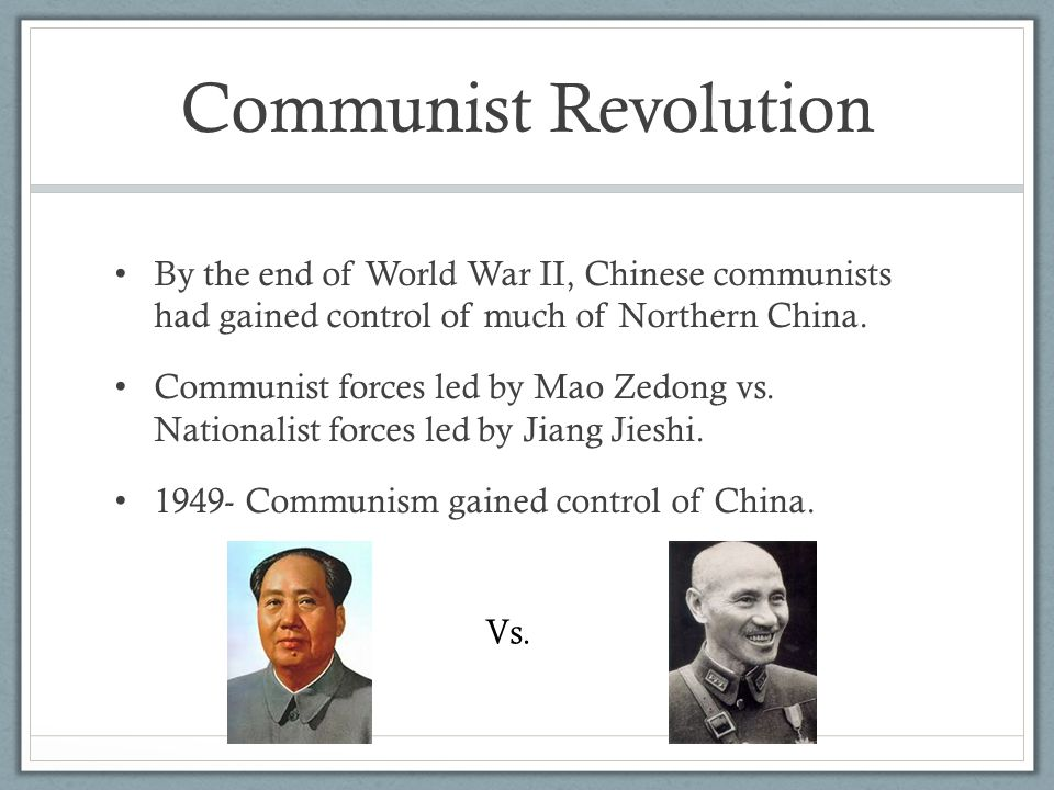Communist Revolution By the end of World War II, Chinese communists had gained control of much of Northern China.