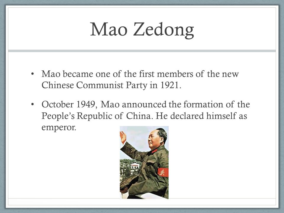 Mao Zedong Mao became one of the first members of the new Chinese Communist Party in 1921.