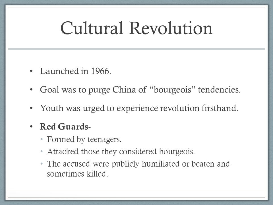 Cultural Revolution Launched in 1966.