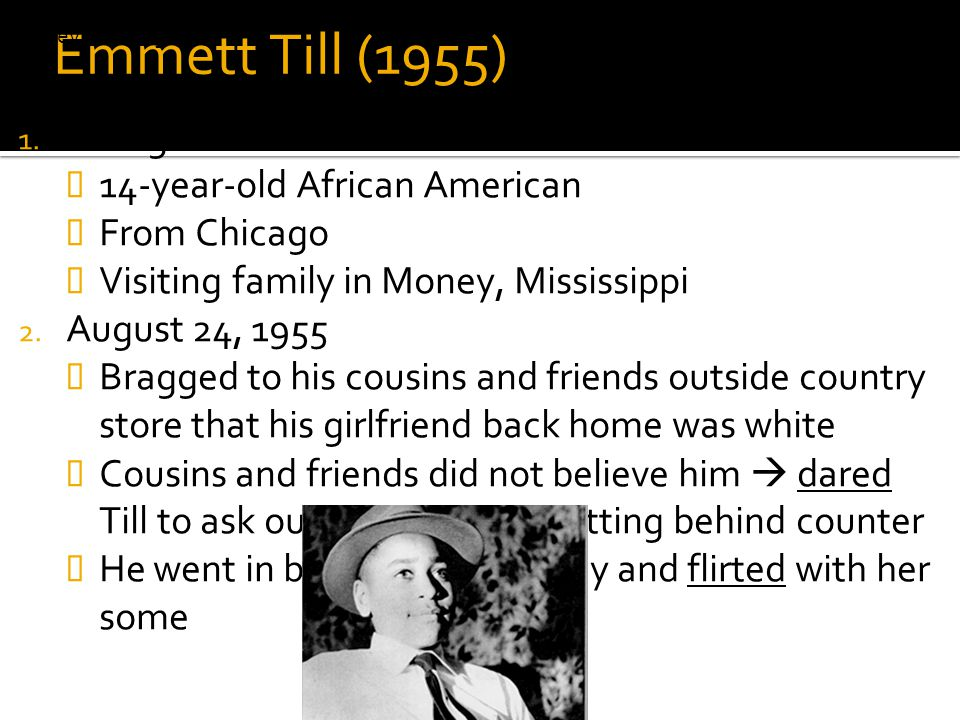 Emmett Till (1955) Background 14-year-old African American