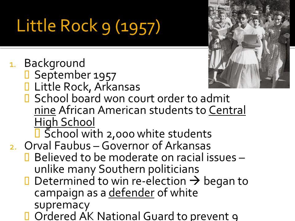 Little Rock 9 (1957) Background September 1957 Little Rock, Arkansas